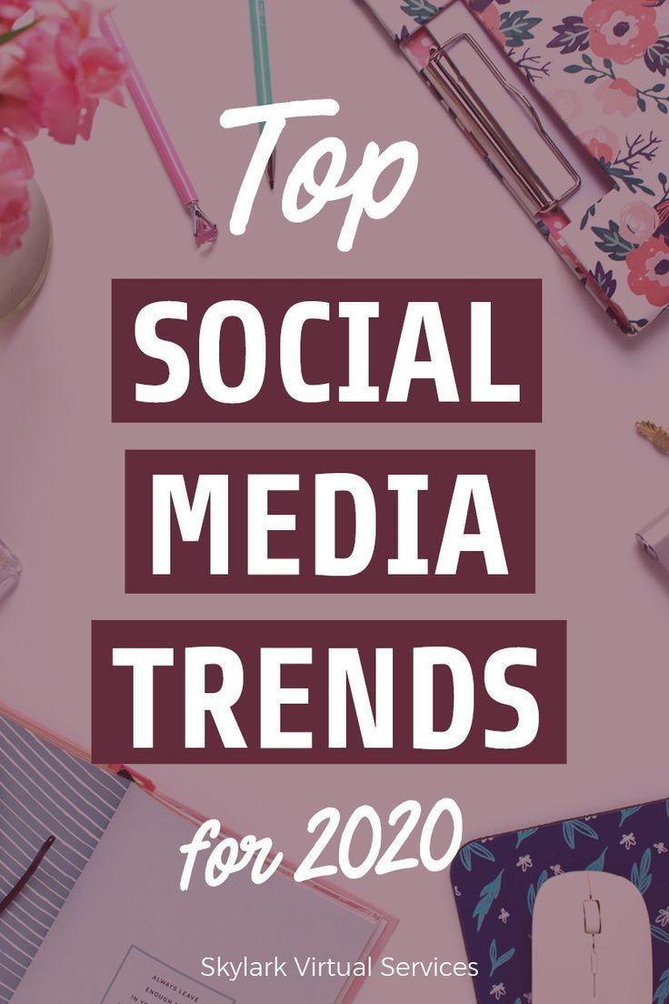 Top Social Media Marketing Trends For 2020 Social Media Trends Top Social Media Social Media Marketing