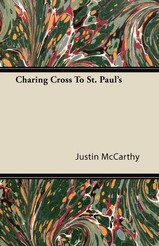 Charing Cross To St. Paul's. 272 pages. Creator: Justin McCarthy. Dimensions: weight: 77, width: 551, height: 61. Many of the earliest books, particularly those dating back to the 1900s and before, are now extremely scarce and increasingly expensive. Publication: 2011-06-09. We are republishing these classic works in affordable, high quality, modern editions, using the original text and artwork.