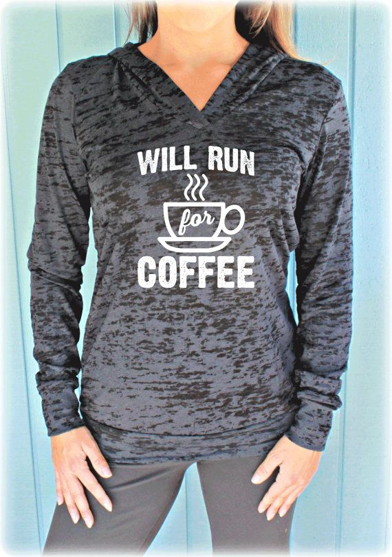 Womens Funny Workout Hoodie. Will Run for Coffee. Running Hoodie. Burnout Hoodie. Motivational Quote. Workout Clothing.