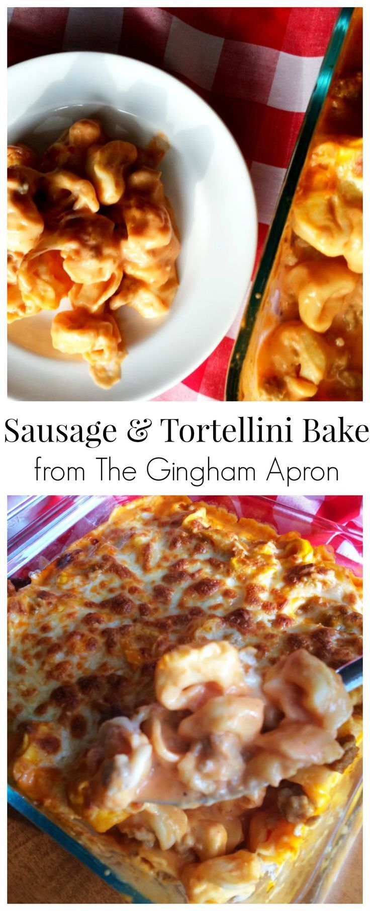 Sausage and Tortellini Bake- quick and easy and delicious! A perfect weeknight meal.