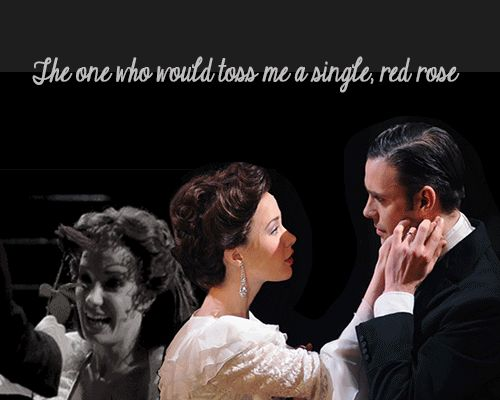 It really annoys me that people think the Phantom gave Christine a red rose because of the 2004 movie when it was actually Raoul who did in the stage version.