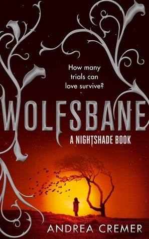 Once Upon a Series: Review: Wolfsbane by Andrea Cremer (Nightshade #2)