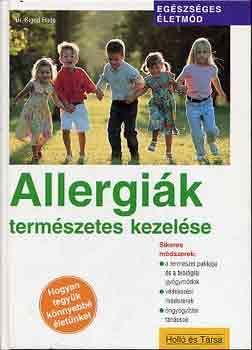 A gyógyulás természetes útjai - Allergiák természetes kezelése Allergiásoknak 5 percben a természet patikájából és a biológiai gyógymódokról olvashatsz itt>