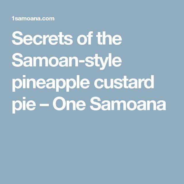 Secrets of the Samoan-style pineapple custard pie – One Samoana