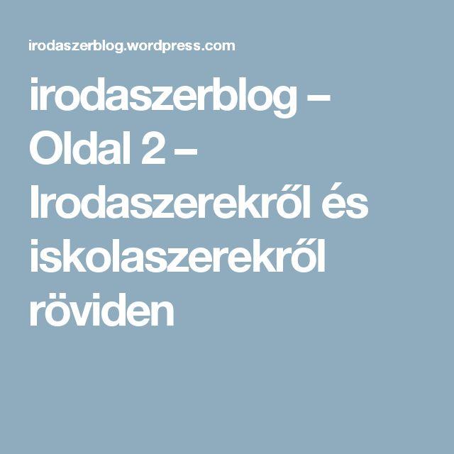 irodaszerblog – Oldal 2 – Irodaszerekről és iskolaszerekről röviden