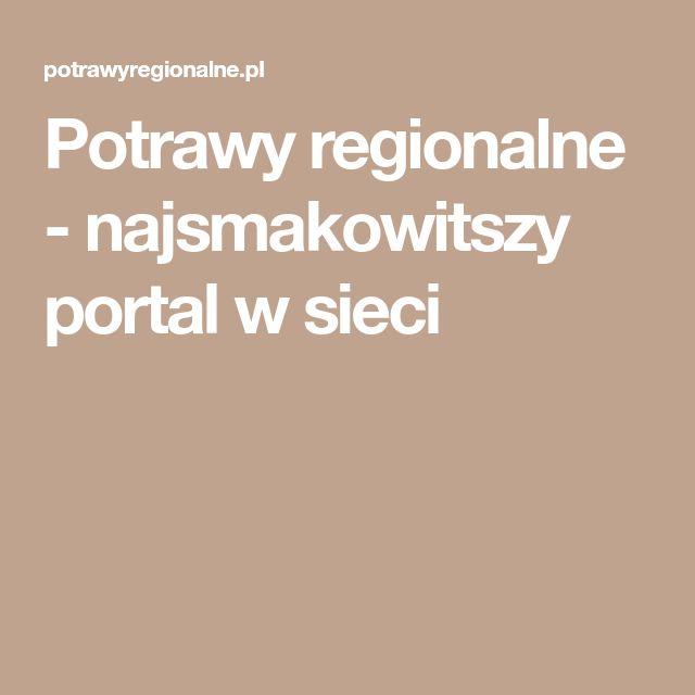 Potrawy regionalne - najsmakowitszy portal w sieci