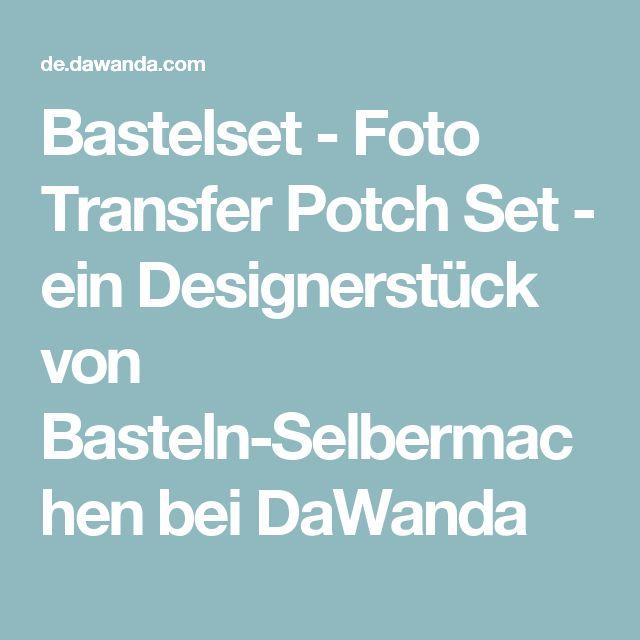 Bastelset - Foto Transfer Potch Set - ein Designerstück von Basteln-Selbermachen bei DaWanda