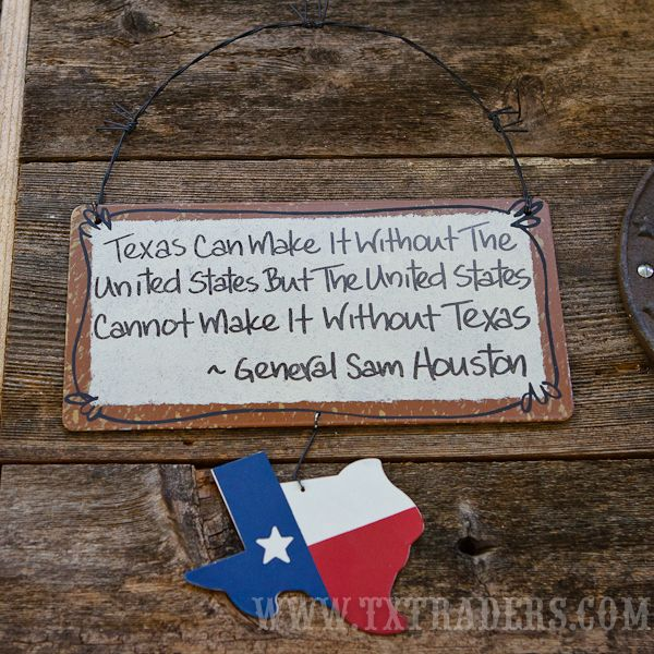 """Texas Sign """"Texas can make it..."""" Sam Houston Quote"""