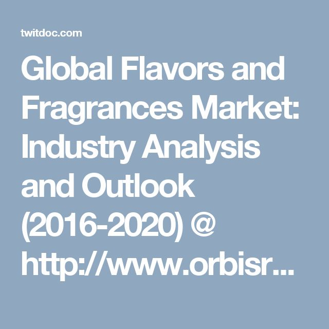 global flavor and fragrance intermediates industry International flavors & fragrances is an american corporation producing flavors and fragrances and cosmetic actives, which it markets globally.