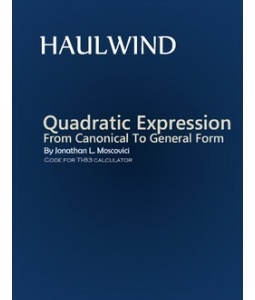 Here we present a program to convert quadratic expression in canonical form to general form. Program for TI-83 calculator By Jonathan L. Moscovici