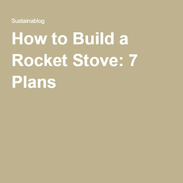 92 best rocket stove plans images on pinterest rocket stoves how to build a rocket stove 7 plans this would be a great way fandeluxe Image collections