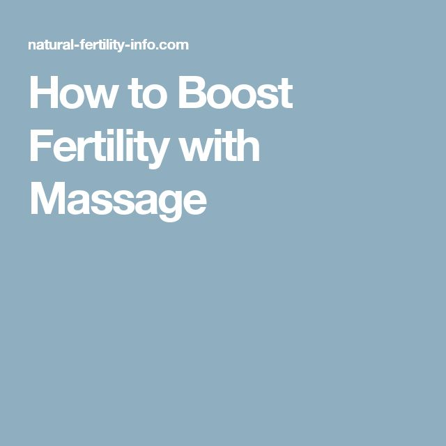How to Boost Fertility with Massage