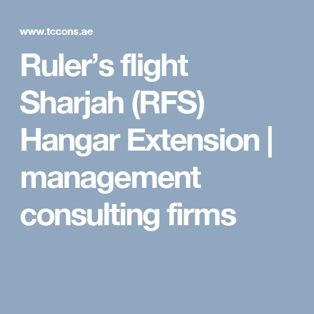 Ruler's flight Sharjah (RFS) Hangar Extension | management consulting firms