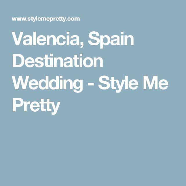 Valencia, Spain Destination Wedding - Style Me Pretty
