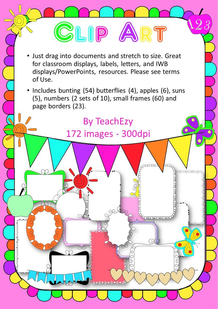 This pack has beautiful images that students'll love! It includes bunting (54) butterflies (4), apples (6), suns (5), numbers (2 sets of 10), small frames (60) and page borders (23). 172 images for $4.50! http://designedbyteachers.com.au/marketplace/clipart-borders-frames-bunting-and-butterflies/