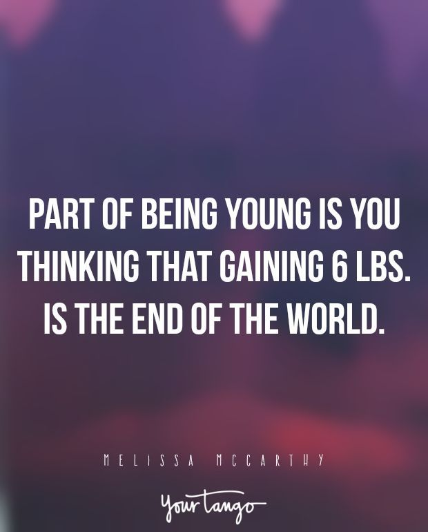 """Funny Quotes :    QUOTATION – Image :    Quotes Of the day  – Life Quote  """"Part of being young is you thinking that gaining 6 lbs. is the end of the world."""" —Melissa McCarthy  Sharing is Caring  - #Funny https://quotestime.net/funny-quotes-part-of-being-young-is-you-thinking-that-gaining-6-lbs-is-the-end-of-the/"""