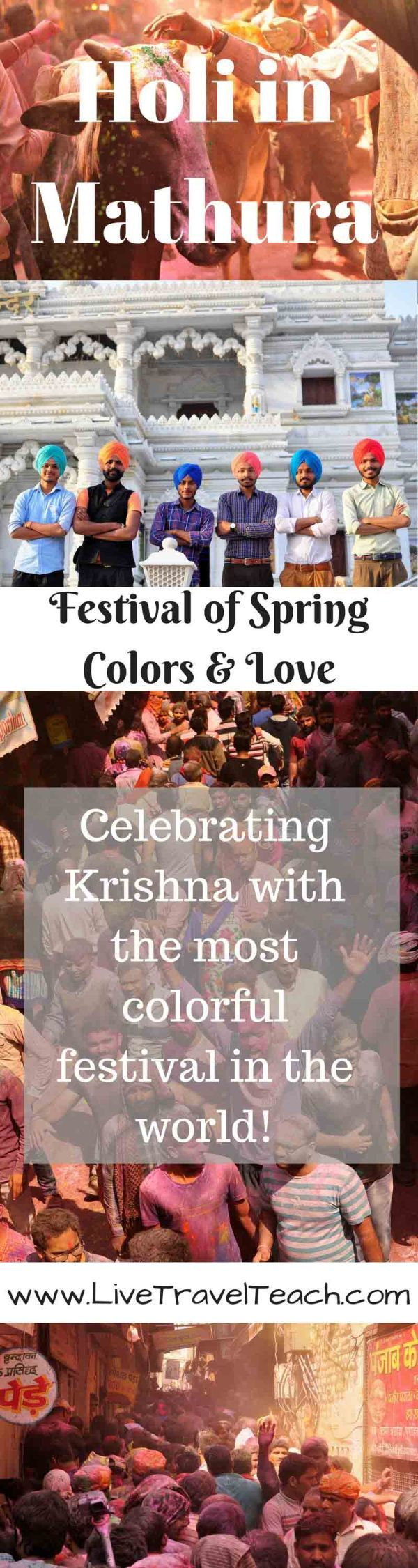 Best Place to Celebrate Holi – Mathura, India   Holi is a celebration of color & love in the name of Krishna.  The best destination to enjoy Holi is in Mathura, India where Krishna was born!  Its an amazing experience for any festival lover!