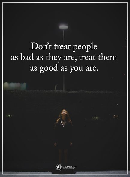 Don't treat people as bad as they are, treat them as good as you are.  #powerofpositivity #positivewords  #positivethinking #inspirationalquote #motivationalquotes #quotes #life #love #hope #faith #respect #treat #bad #good