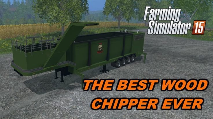 Farming Simulator 2015 Mods - The Best Wood Chipper