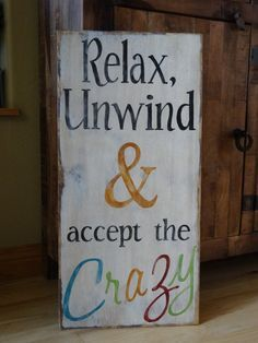 Relax, Unwind & accept the Crazy sign. Hand painted wood sign/ Outdoor sign/ Patio sign/ Unwind sign/ Porch sign/ Relax Unwind sign