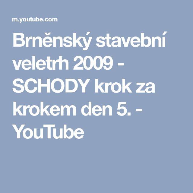 Brněnský stavební veletrh 2009 - SCHODY krok za krokem den 5. - YouTube