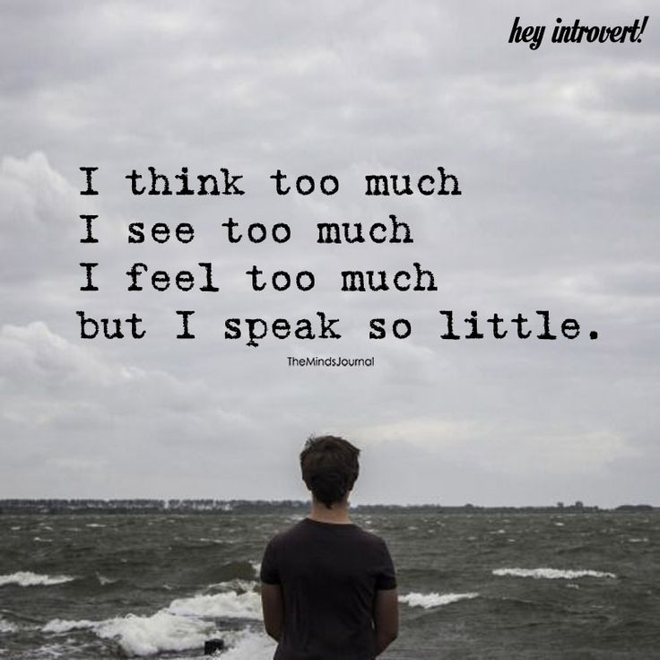 I Think Too Much - https://themindsjournal.com/i-think-too-much/