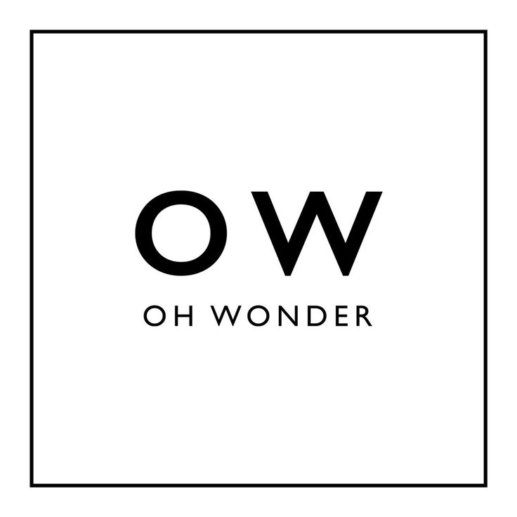 {Most of the songs in the album I havent listened to everthing} Oh Wonder by Oh Wonder