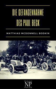 Matthias McDonnell Bodkin: Die Gefangennahme des Paul Beck