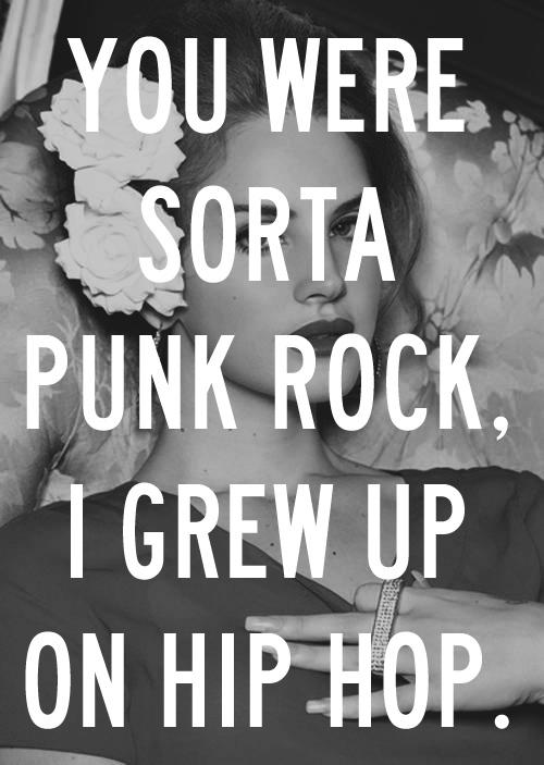 Lana Del Rey Blue Jeans You Were Sorta Punk Rock I Grew Up On
