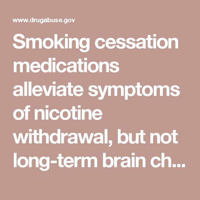 Smoking cessation medications alleviate symptoms of nicotine withdrawal, but not long-term brain changes | National Institute on Drug Abuse (NIDA)