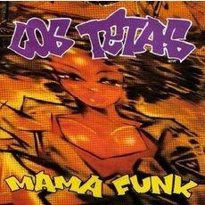 Los Tetas - Mama Funk