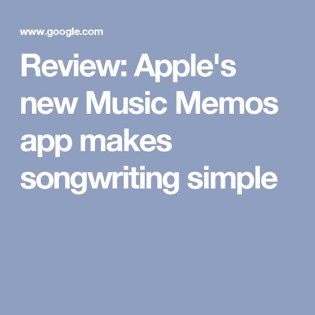 Review: Apple's new Music Memos app makes songwriting simple