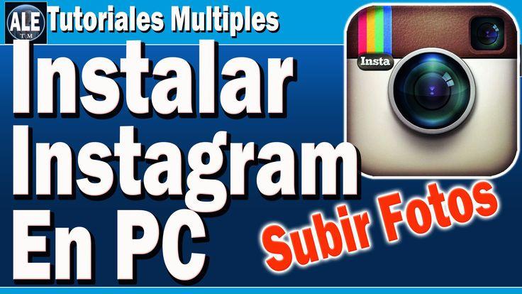Como Descargar E Instalar Instagram Para Pc |Como Subir Fotos A Instagra...