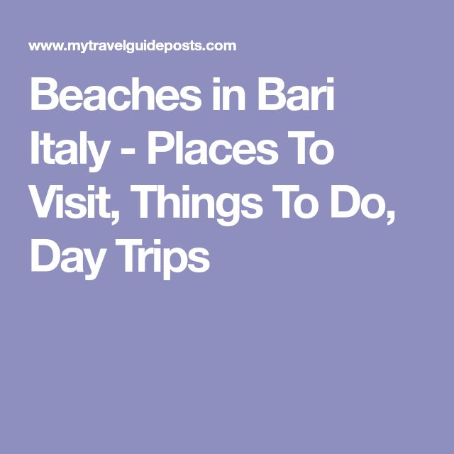Beaches in Bari Italy - Places To Visit, Things To Do, Day Trips