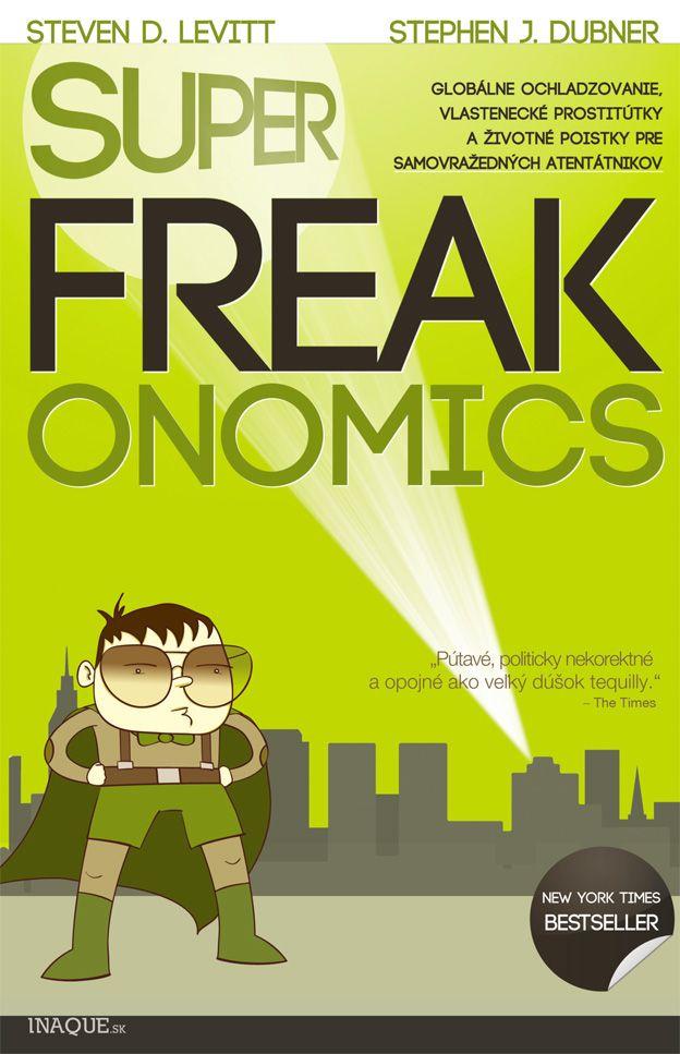 SuperFreakonomics: S. D. Levitt, S. J. Dubner