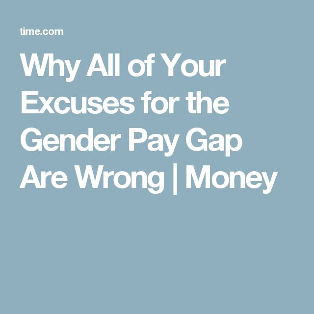 Why All of Your Excuses for the Gender Pay Gap Are Wrong | Money