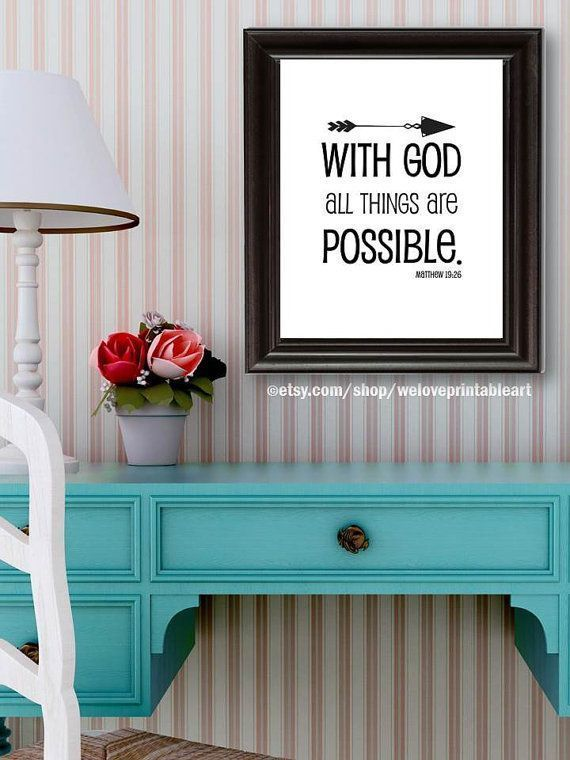 With God All Things Are Possible, Matthew 19:26 Bible Verse Art: This printable gift idea (you print it yourself) features a white background with arrow and a bible verse.