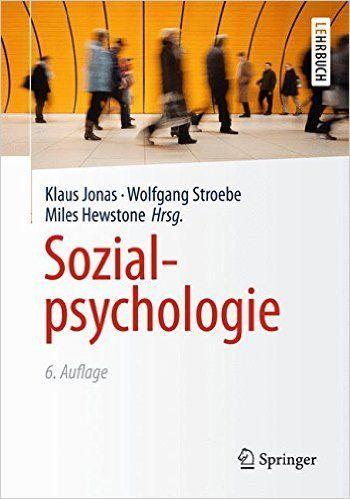 Sozialpsychologie (Springer-Lehrbuch): Amazon.de: Klaus Jonas, Wolfgang Stroebe, Miles Hewstone, Matthias Reiss: Bücher