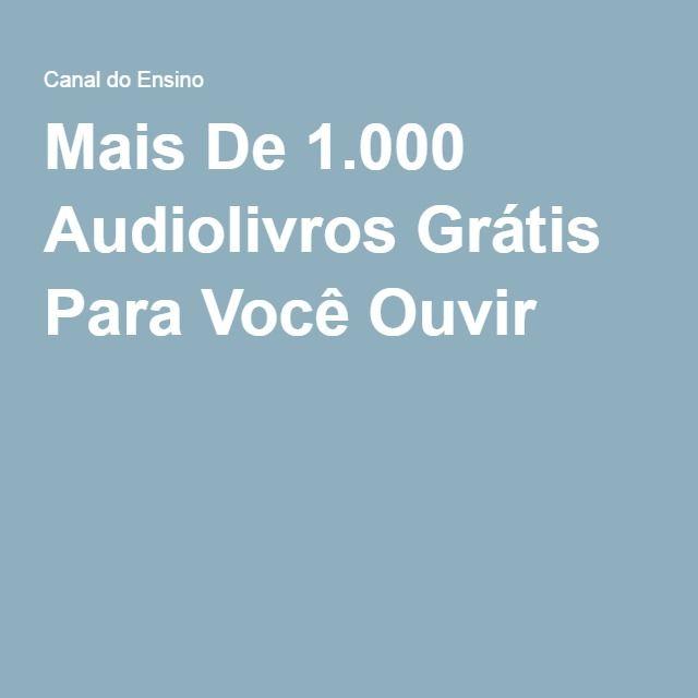 Mais De 1.000 Audiolivros Grátis Para Você Ouvir