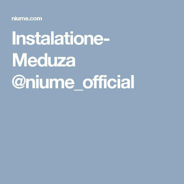 Instalatione- Meduza @niume_official