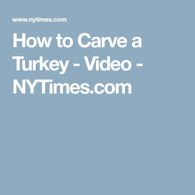 How to Carve a Turkey - Video - NYTimes.com