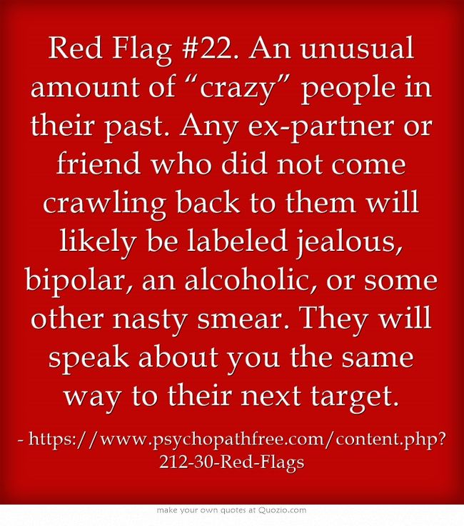 "Red Flag #22. An unusual amount of ""crazy"" people in their past."