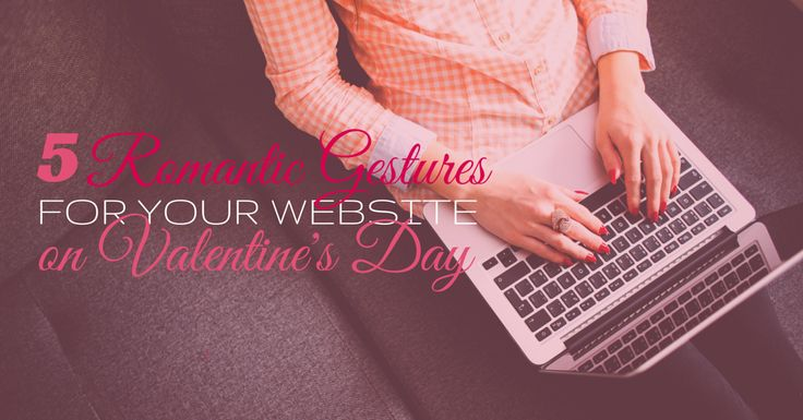 5 Ways to show your website love this valentines day, and every other day of the year. by @kelseyannvere