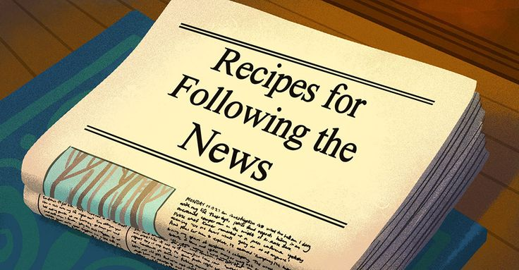 Recipes for Following the News