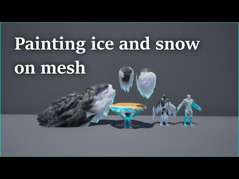 Painting Ice and Snow On Mesh - UE4 Material - YouTube | UE4 shader