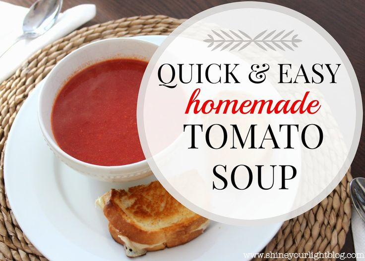 Quick and easy homemade tomato soup