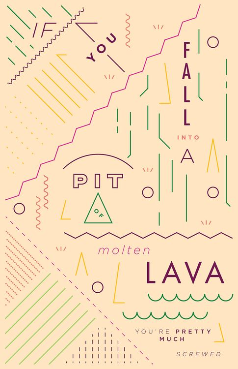 anneulku: Haikuglyphics: On Lava / Design by Anne Ulku If you fall into A pit of molten lava You're pretty much screwed.