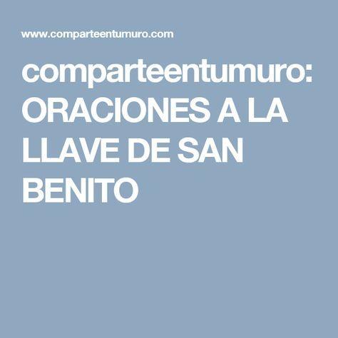 comparteentumuro: ORACIONES A LA LLAVE DE SAN BENITO