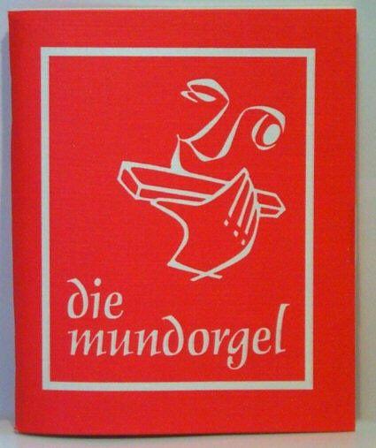 Die Mundorgel – Liederbuch. Der Musikunterricht in der 2. Klasse bestand nur aus Mundorgelsingen...
