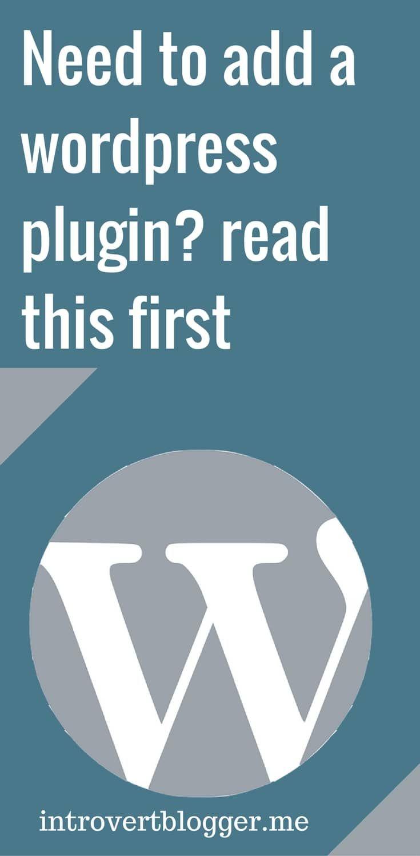 Need to add a wordpress plugin_ read this first - wordpress tips - blogging tips